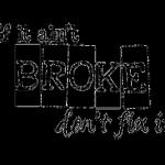 Ha nem romlott el, ne javítsd meg. A programot se.